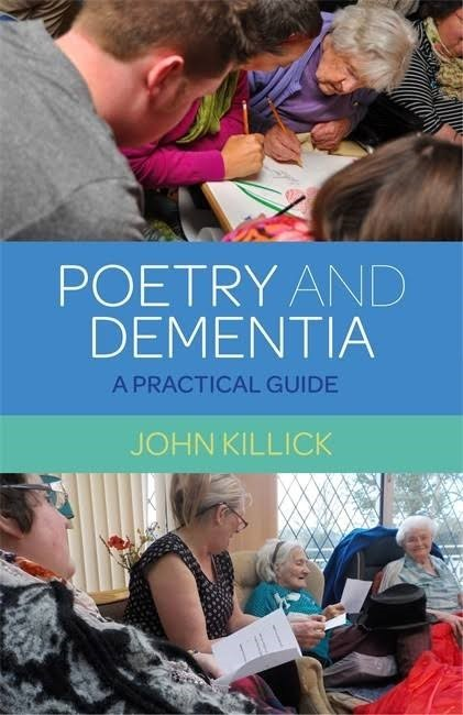 Book Review: Poetry and Dementia, by John Killick